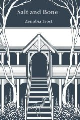 Location: Zenobia Frost's Salt and Bone conveys a strong feeling of Brisbane.