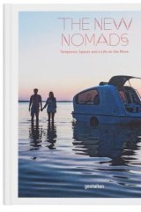 <i>The New Nomads</i> edited by  Robert Klanten, Sven Ehmann and Michelle Galindo.