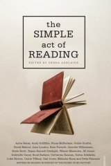 The Simple Act of Reading, edited by Debra Adelaide.