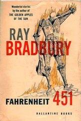 Bradbury's masterpiece ... Fahrenheit 451.