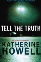 <i>Tell the Truth</i> by Katherine Howell.