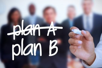 Everyone needs a Plan B in case the unexpected happens or you reevaluate what you want out of life.