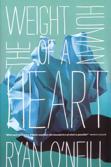 <em>The Weight of a Human Heart</em> by Ryan O'Neill.  Black Inc, $27.95.