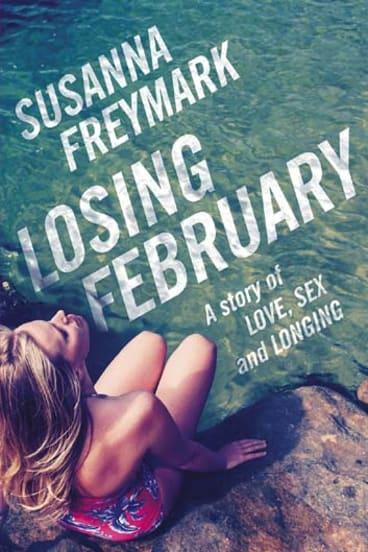 <em>Losing February</em> by Susanna Freymark. Pan Macmillan, $29.99.