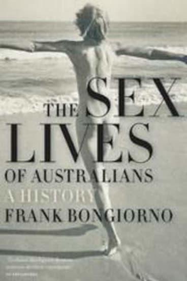 <em>The Sex Lives of Australians: A History</em>, by Frank Bongiorno.