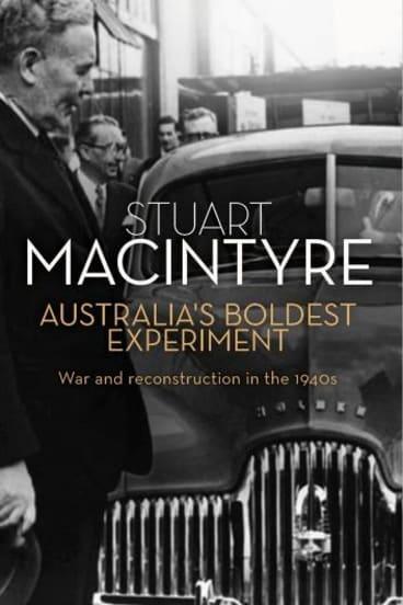 <i>Australia's Boldest Experiment</i> by Stuart Macintyre.
