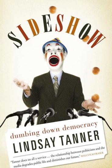 Lindsay Tanner's new book, <i>Dumbing Down Democracy</i>.