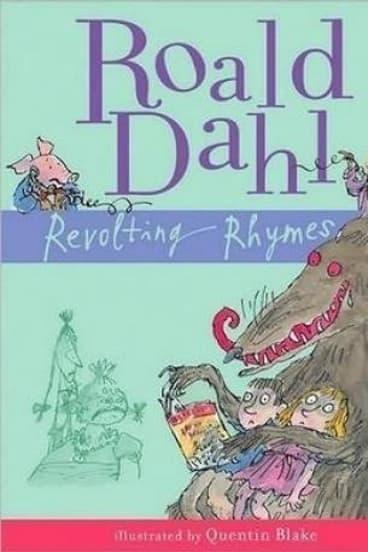Roald Dahl's <em>Revolting Rhymes</em>.