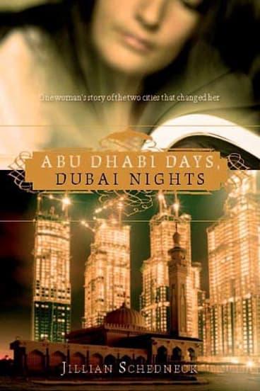 <em>Abu Dhabi Days, Dubai Nights</em> by Jillian Schedneck. Macmillan, $32.99.