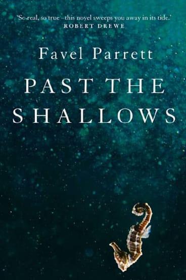 <i>Past the shallows</i> by Favel Parrett.