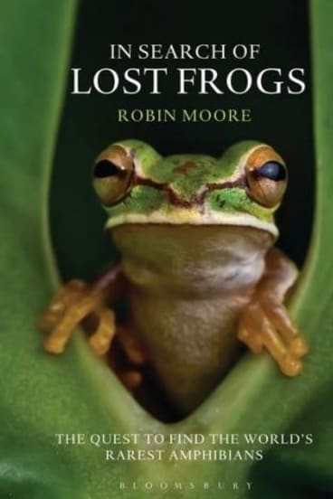 <i>In Search of Lost Frogs</i>, by Robin Moore