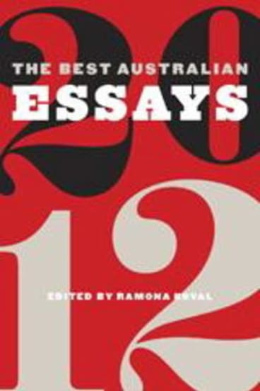 Buoyant selection ... The Best Australian Essays 2012.