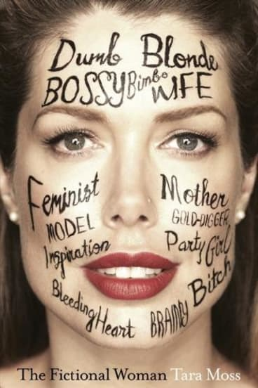 The Fictional Woman, by Tara Moss.