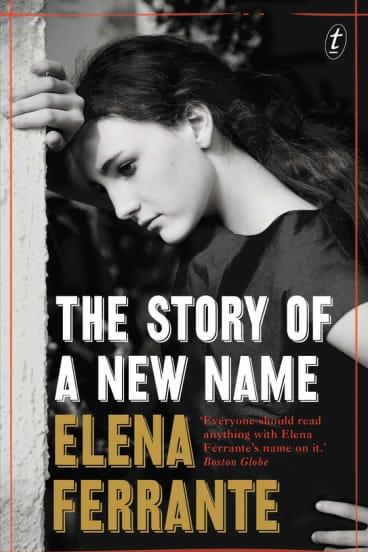 'The Story of a New Name' by Elena Ferrante, the second book in her Neapolitan series.