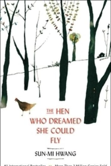 <i>The Hen Who Dreamed She Could Fly</i> by Sun-Mi Hwang.