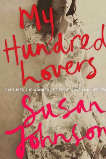 <em>My Hundred Lovers</em> by Susan Johnson. Allen & Unwin, $27.99.