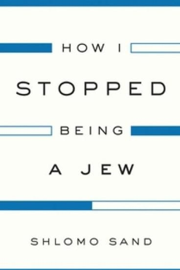 Courageous: <i>How I Stopped Being a Jew</i> by Shlomo Sand.