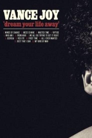 Vance Joy's album <i>Dream Your Life Away</i> features the hit single <em>Riptide</em>.