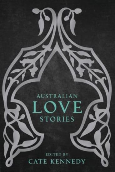 <i>Australian Love Stories</i>, edited by Cate Kennedy.