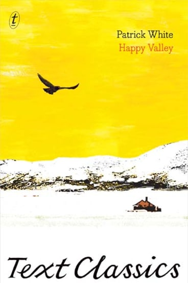<em>Happy Valley</em> by Patrick White. Text, $29.99.