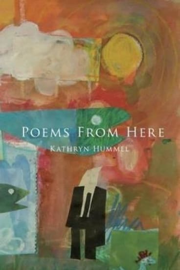 Expatriate: <i>Poems from Here</i>, by Kathryn Hummel.
