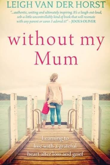 <i>Without My Mum</i>, by Leigh Van Der Horst.
