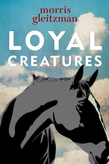 Loyal Creature, by Morris Gleitzman.