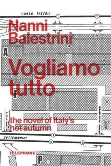Revolutionary fervour: Nanni Balestrini's <i>Voglismo Tutto</i>.