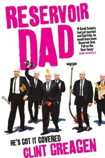 Reservoir Dad by Clint Greagen.
