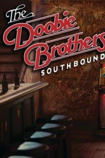 The Doobie Brothers: <em>Southbound</em>.