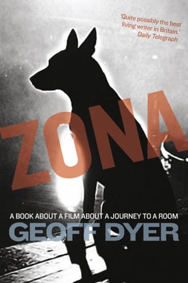 <i>Zona</i> by Geoff Dyer.