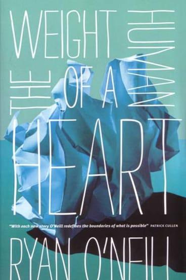 <em>The Weight of a Human Heart</em> by Ryan O'Neill.  Black Inc, $27.95.