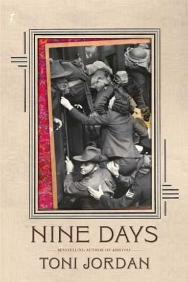 <em>Nine Days</em> by Toni Jordan. Text, $29.99.