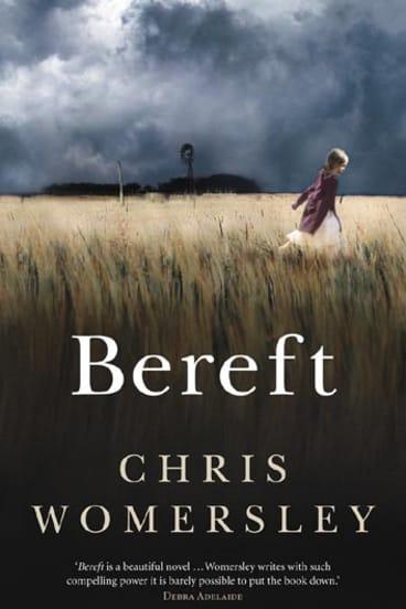 Chris Womersley's <i>Bereft</i>.