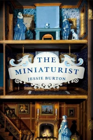 The Miniaturist, by Jessie Burton.