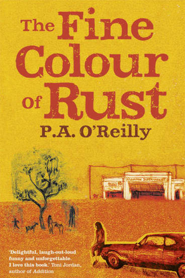 <i>The Fine Colour of Rust</i> by P.A. O'Reilly.
