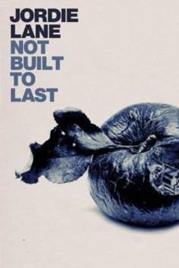 "Jordie Lane ""Not Built To Last"" album art."