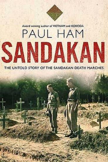 <em>Sandakan: The Untold Story of the Sandakan Death Marches</em> by Paul Ham. William Heinemann, $49.95.