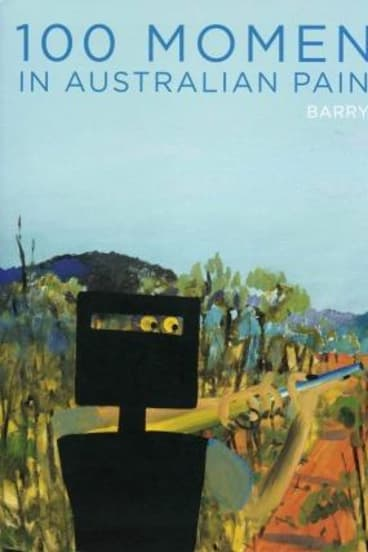 Personal tour: <i>100 Moments in Australian Painting</i> by Barry Pearce.