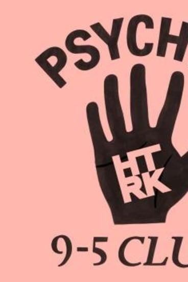 HTRK: Psychic 9-5 Club.