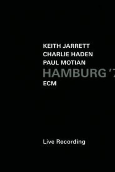 Keith Jarrett/Charlie Haden/Paul Motian: Hamburg '72.