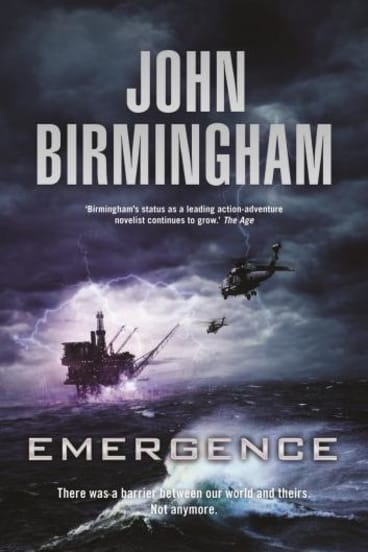 <i>Emergence</i>, the first volume in the John Birmingham trilogy.