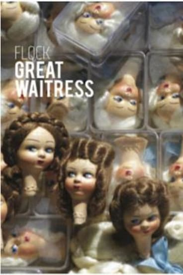 Flock: <i>Great Waitress</i>