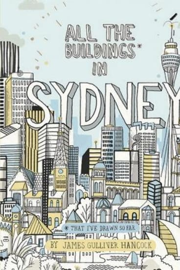 <i>All the Buildings* in Sydney (*That I've Drawn So Far)</i> by James Gulliver Hancock.