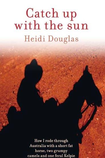 <em>Catch Up With The Sun</em> by Heidi Douglas. Finch Publishing, $32.99.