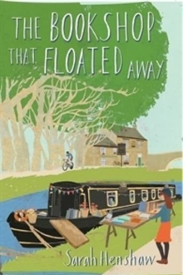 Whimsical: Sarah Henshaw finds out what life is like on the canals in The Bookshop that Floated Away.