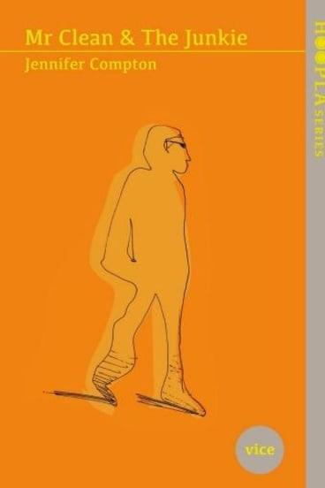 <i>Mr Clean & The Junkie</i>, by Jennifer Compton.