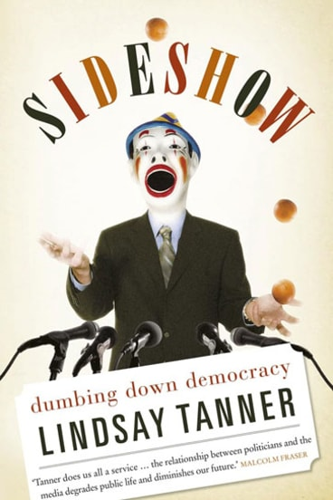 Lindsay Tanner's new book, <i>Dumbing Down Democracy</i>.