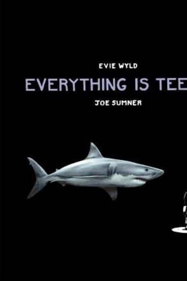 <i>Everything is Teeth </i> by Evie Wyld & Joe Sumner.