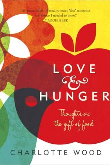 <em>Love & Hunger</em> by Charlotte Wood. Allen & Unwin, $29.99.
